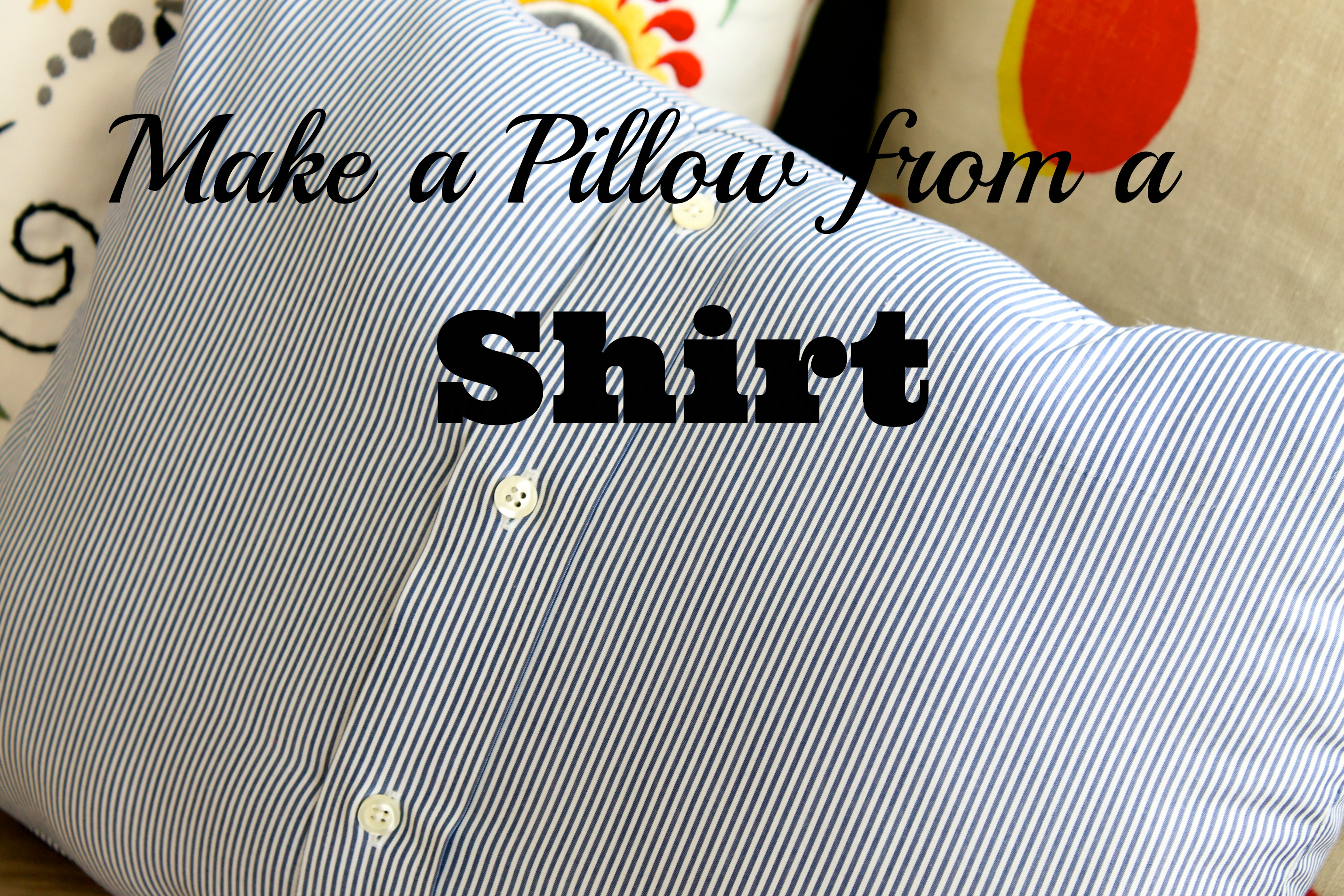 Pillow Shirt