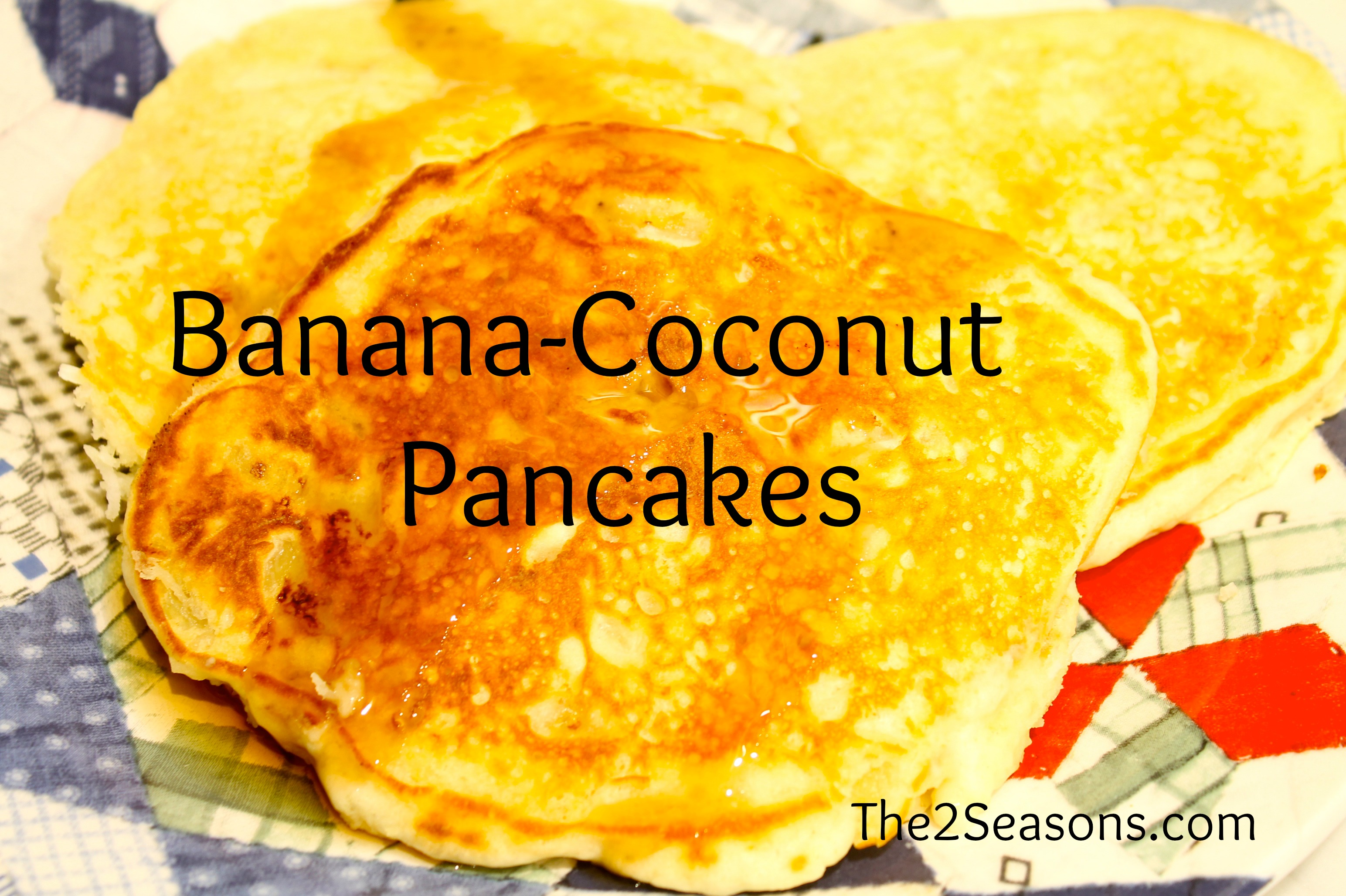 Banana Coconut Pancakes - Pancakes From Scratch