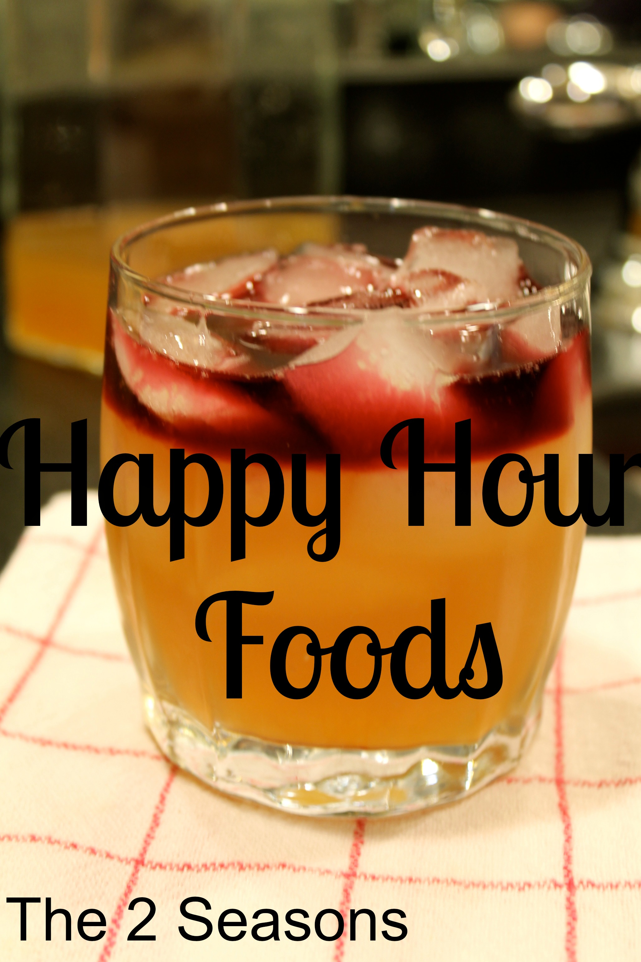 Happy Hour Foods 2 -  Three Happy Hour Appetizers and Two Drinks