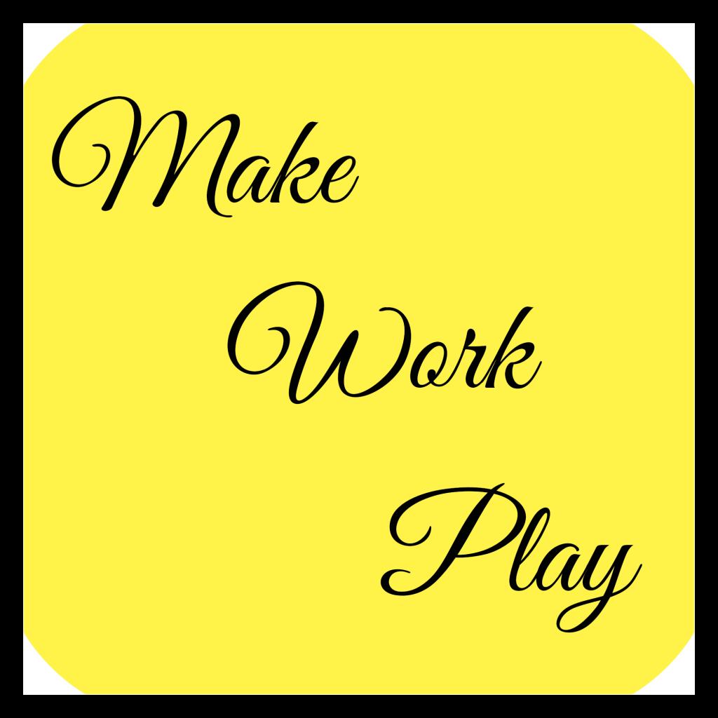 Make Work Play