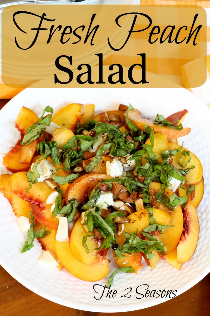 Fresh peach salad is delicious - The 2 Seasons