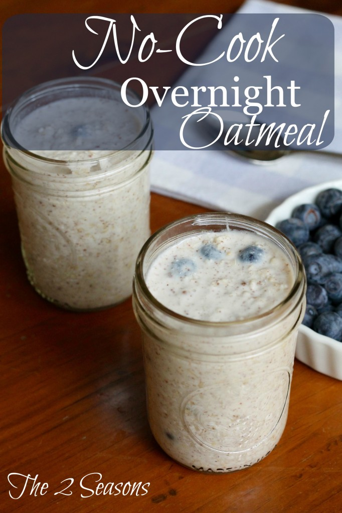 No-cook Overnight Oatmeal - The 2 Seasons