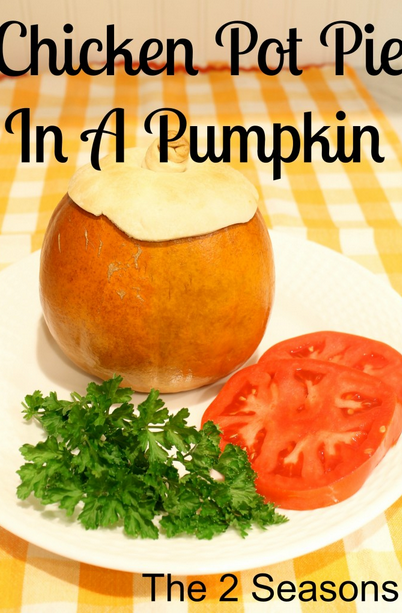 Chicken pot pie in pumpkin - The 2 Seasons