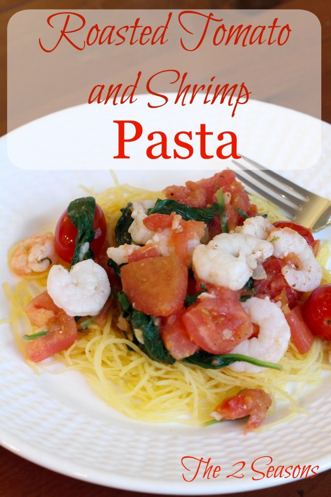 Roasted Tomato and Shrimp Pasta - Great for lent -The 2 Seasons