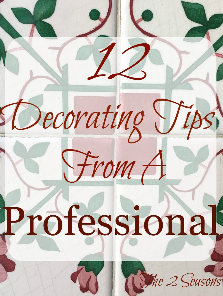 12 Decorating Tips 772x1024 - 12 Decorating Tips from a Pro - Revisited