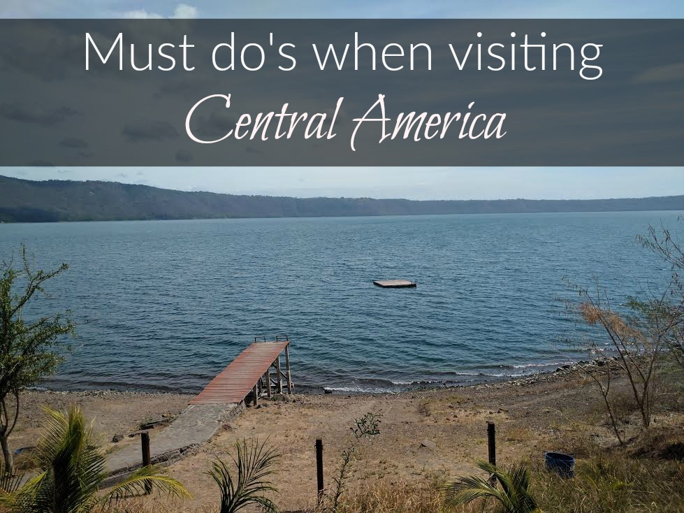 What to do when visiting Central America