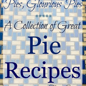 A collection of great pie recipes - The 2 Seasons
