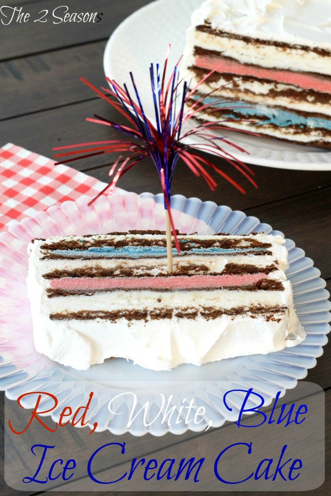 Red, White, and Blue Ice Cream Cake - The 2 Seasons