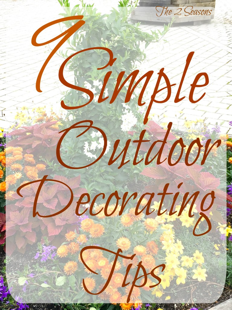 9 simple outdoor decorating tips - The 2 Seasons