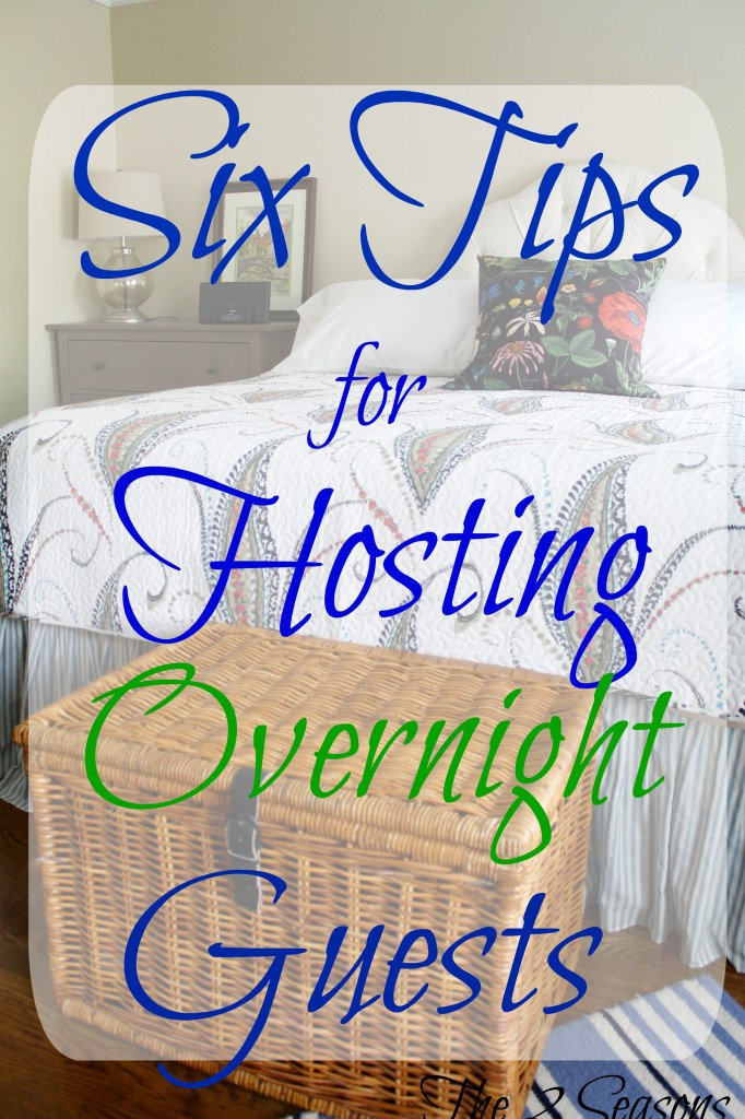 Six Tips for Hosting Overnight Guests 682x1024 - The Seasons' Saturday Selections