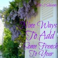 Nine Ways to Add Some French to Your Home 120x120 - Make Your Home Magazine Worthy - Revisited