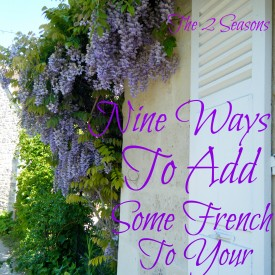 Nine Ways to Add Some French to Your Home