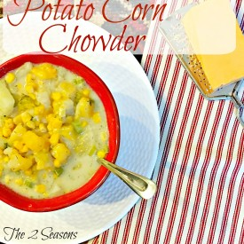 Potato corn chowder - The 2 Seasons