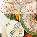 Pumpking swirl coffee cake - The 2 Seasons