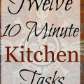 Twelve 10 Minute Kitchen Tasks 120x120 - Five House Chores in Under 30 Minutes