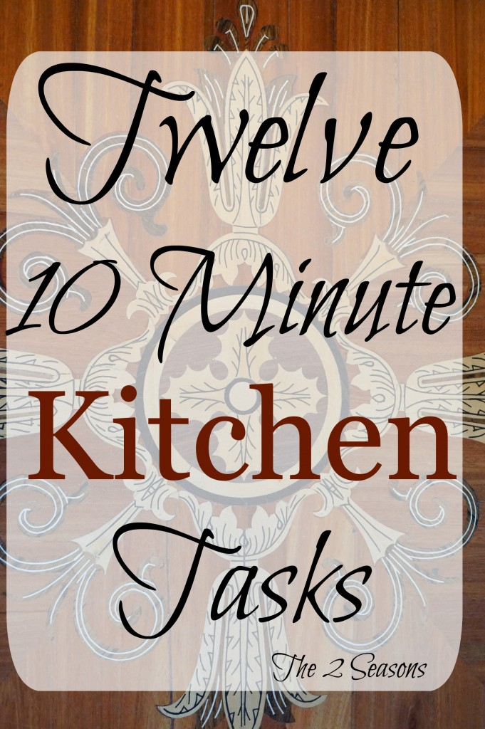 Twelve 10 Minute Kitchen Tasks 681x1024 - 12 Ten-Minute Kitchen Tasks - Revisited