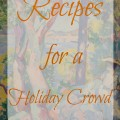 Recipes for a holiday crowd - The 2 Seasons