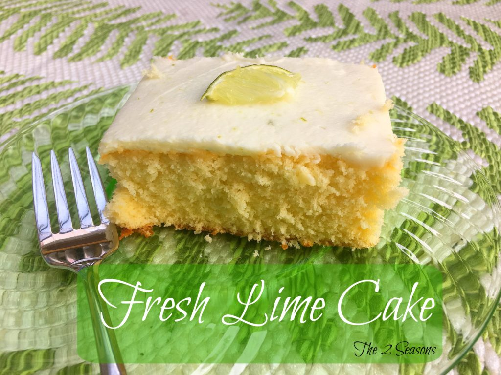 Fresh Lime Cake - The 2 Seasons