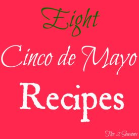 8 Cinci de Mayo recipes