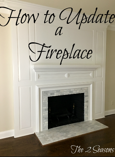 How to update a fireplace - The 2 Seasons