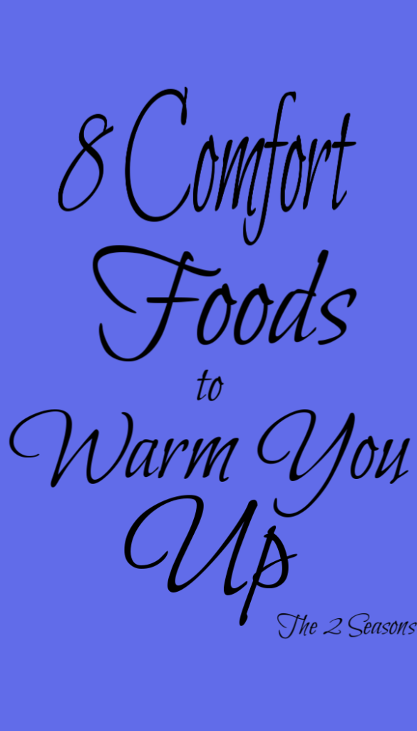 8 comfort foods to warm you up - the 2 Seasons