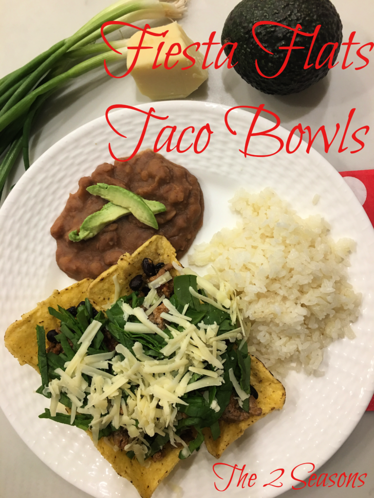 Fiesta flats taco bowls - The 2 Seasons