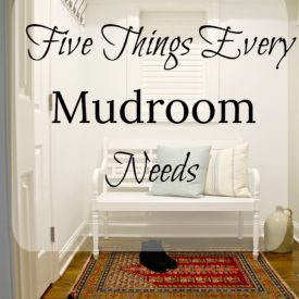 5 Things Every Mudroom Needs 275x275 - Five Things Every Mudroom Needs