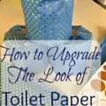 Toilet paper upgrade 9 120x120 - Simple DIY Toilet Paper Upgrade